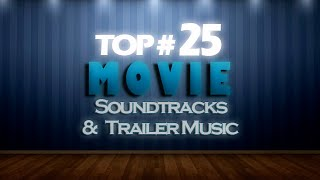 TOP 25 MOVIE SOUNDTRACKS & TRAILER MUSIC