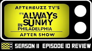 It's Always Sunny In Philadelphia Season 11 Episode 10 Review & Aftershow | AfterBuzz TV