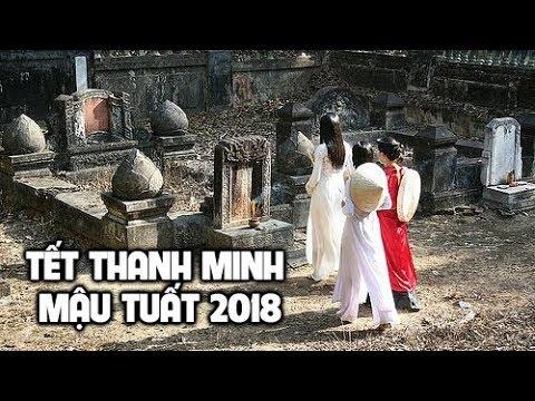 Tết Thanh Minh là gì?Tết Thanh Minh năm Mậu Tuất 2018 vào ngày nào?