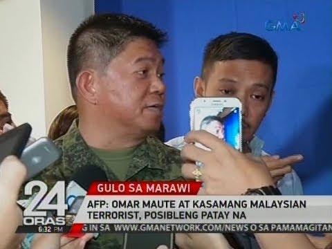 24 Oras: AFP: Omar Maute at kasamang Malaysian terrorist, posibleng patay na