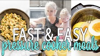 5 FAST MEALS TO MAKE USING A PRESSURE COOKER  COOK WITH ME 2018