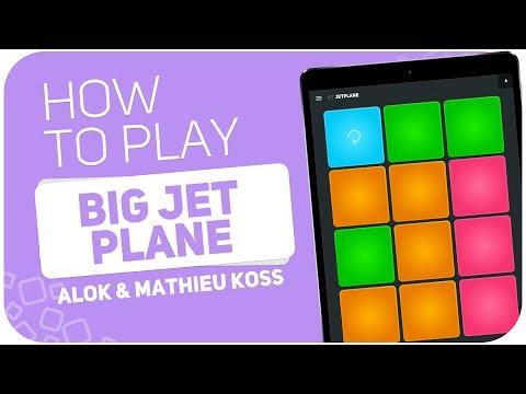 How to play: BIG JET PLANE (Alok & Mathieu Koss) - SUPER PADS - Kit JETPLANE