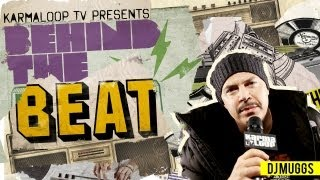 Behind the Beat - DJ MUGGS (Cypress Hill)