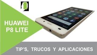 HUAWEI P8 LITE  Tips, Trucos Y Aplicaciones Recomendadas Para ANDROID HD