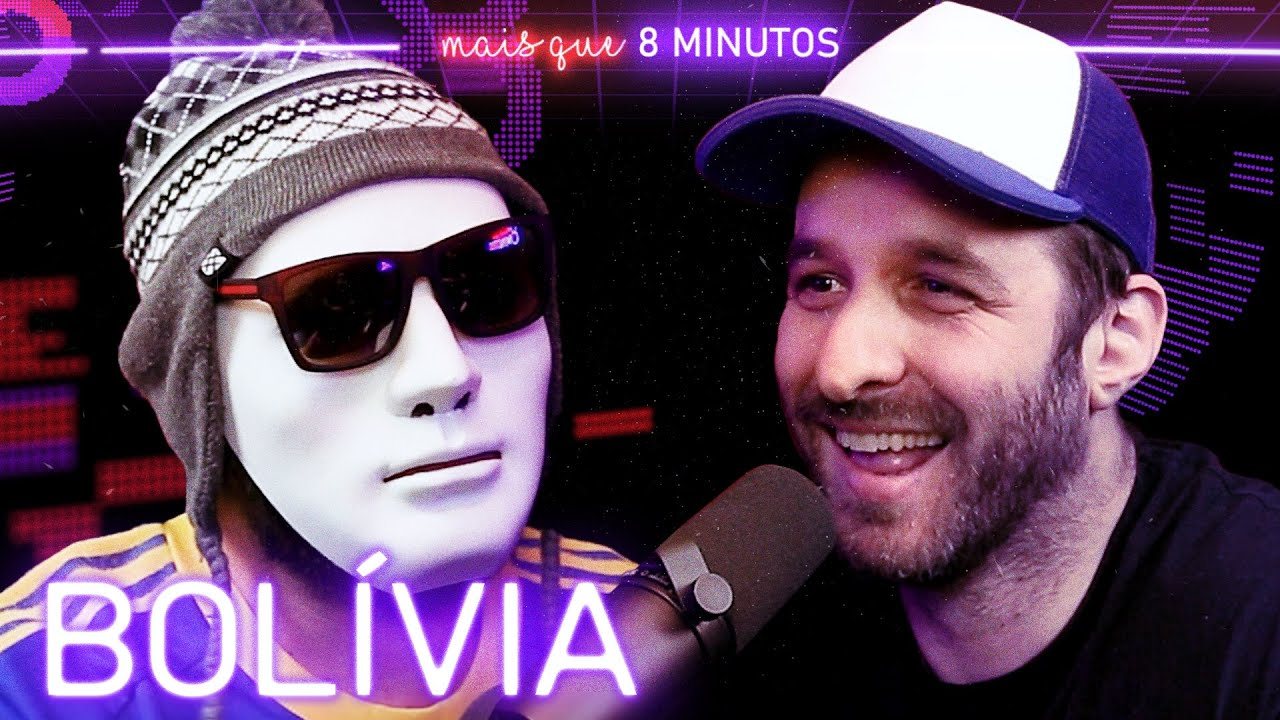 Mais que 8 Minutos #91 (Bolívia)