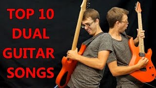 Top 10 Dual Guitar Songs!
