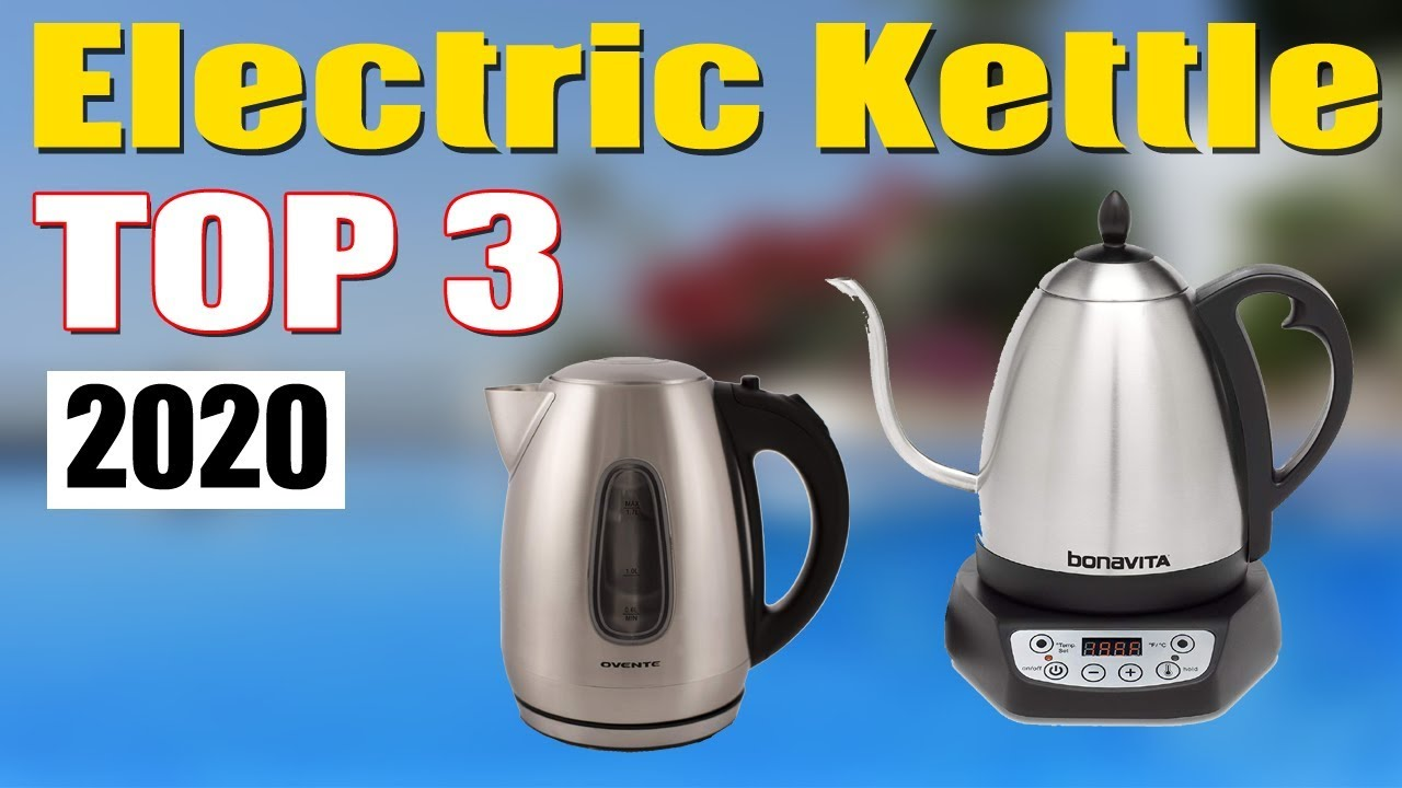 Best Electric Kettle 2020.Best Electric Kettles 2020 Best Electric Tea Kettle