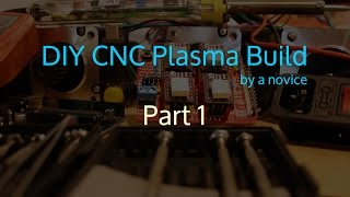 DIY CNC Plasma Build by a novice - Part 1