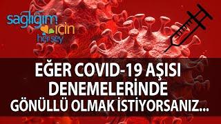 Eğer Covid-19 Aşısı Denemelerinde Gönüllü Olmak İstiyorsanız