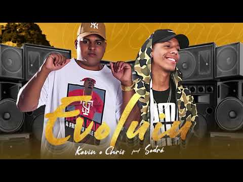 Kevin O Chris – Evoluiu ft. Sodré