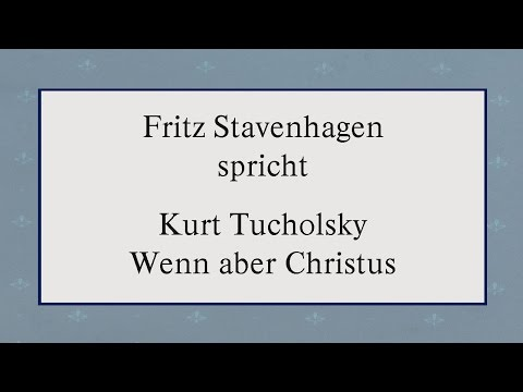 "Kurt Tucholsky ""Wenn aber Christus"""
