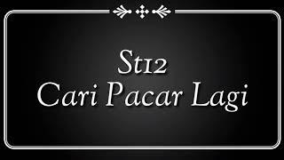 ST12 - Cari Pacar Lagi (karaoke HQ) with lirik