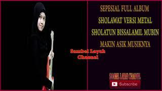 Video Full Sholawat Versi Metal Spesial Sholatun Bissalamil Mubin download MP3, 3GP, MP4, WEBM, AVI, FLV Oktober 2018
