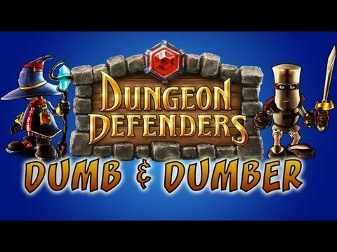Dungeon Defenders | City in the Cliffs | Part 1, Dumb and Dumber