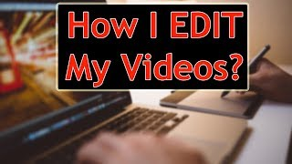 How i Edit My Videos | Quick Tutorial