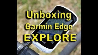 Unboxing y revisado del Garmin Edge Explore