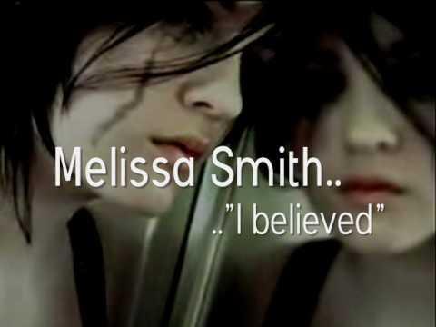 'I believed' by Melissa Smith.. with LYRICS :) x