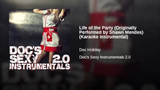 Life of the Party (Originally Performed by Shawn Mendes) (Karaoke Instrumental)