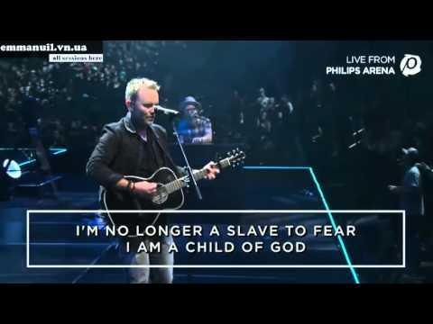 No Longer Slaves- Chris Tomlin