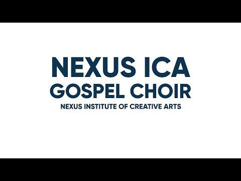 Nexus ICA Gospel Choir   Nexus Institute of Creative Arts
