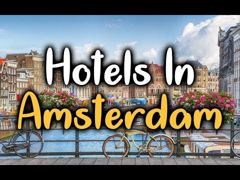 Best Hotels In Amsterdam, Netherlands