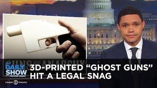 "3D-Printed ""Ghost Guns"" Hit a Legal Snag | The Daily Show"