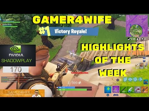 Fortnite Kills of the week Highlights Episode 9 (USING NVIDIA SHADOWPLAY) GAMER4WIFE
