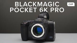 Blackmagic Pocket Cinema Camera 6K Pro | In-Depth Review & Test Footage