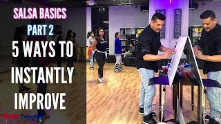 Salsa Basic (Part 2) | 5 Ways to Improve Instantly in 2018! | How 2 Dance