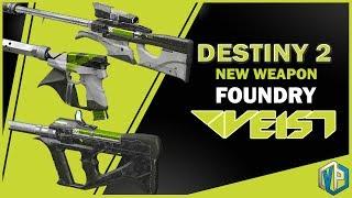 DESTINY 2 - NEW WEAPON FOUNDRY VEIST! (GAMEPLAY)