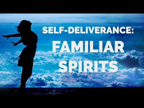 Deliverance From Familiar Spirits | Self-Deliverance Prayers