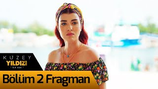 Kuzey Yıldızı 2. Bölüm Fragman
