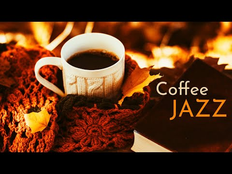Calm Autumn Wednesday Relax Coffee Jazz ☕ Positive Jazz Music For Chill Out, Have Best Day Ever