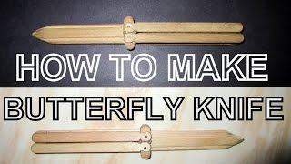 TUTORIAL - How To Make Butterfly Knife With Popsicle Stick - PART 2