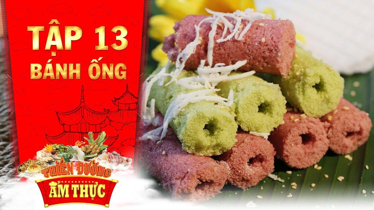 Thiên đường ẩm thực 3 | Tập 13: Bánh ống | Bánh Việt