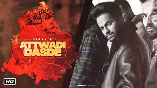 Attwadi Dasde : Jerry (Full Video) | Nek | Singh Media | New Punjabi Song 2020 | Punjabi Kisan Song