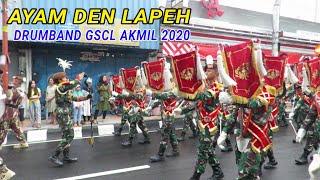 Ayam Den Lapeh - Kirab Drumband GSCL AKMIL 2020