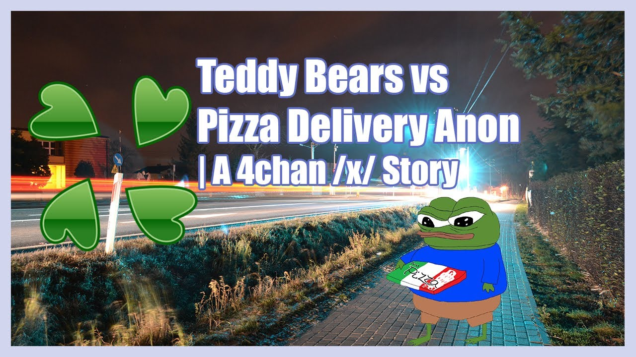 Teddy Bears vs Pizza Delivery Anon | A Paranormal 4chan /x/ Greentext Story