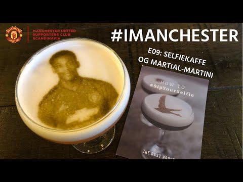 #iManchester E09: Selfiekaffe og Martial-martini