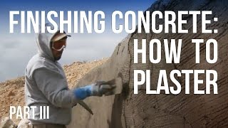 Finishing a Concrete Wall 3 - How to Plaster