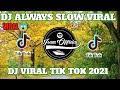 Dj Always Slow Dj Viral Tik Tok   Mp3 - Mp4 Download