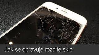Jak se opravuje rozbité sklo displeje telefonu