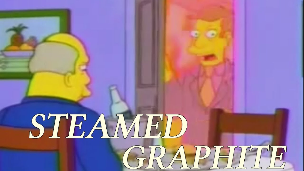 Steamed hams but there's no graphite on the ground