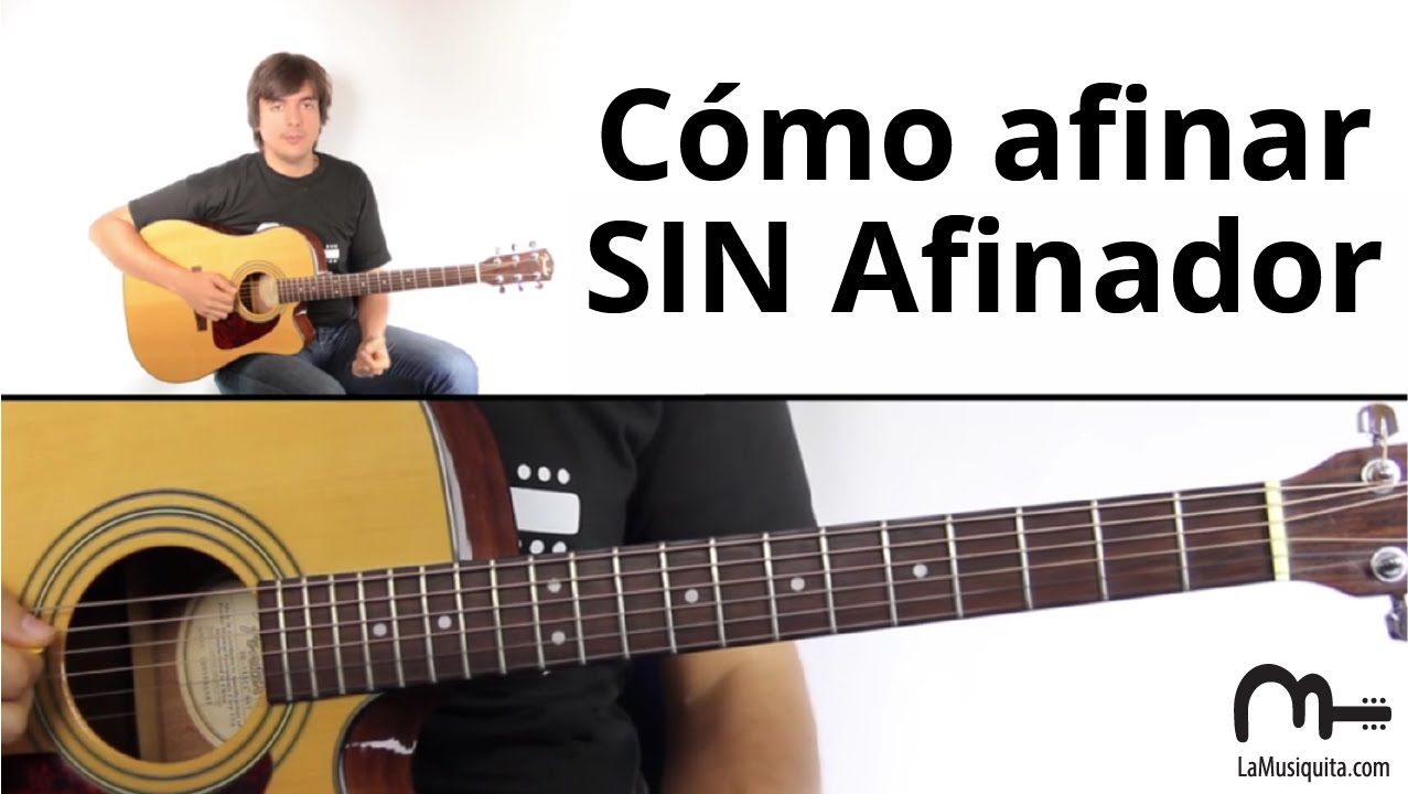 Cómo afinar sin afinador (Tutorial de guitarra FÁCIL ...