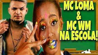Baixar MC LOMA E MC WM NA ESCOLA!
