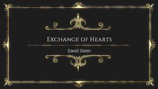 Exchange of Hearts by David Slater - With Lyrics by Online Song Hits OnlineSongHits #OnlineSongHits