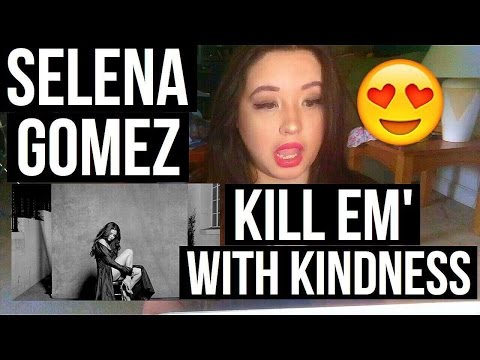 kill-em'-with-kindness---selena-gomez-(music-video-+-song-reaction)
