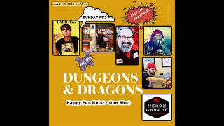 Nerdz Garage Dungeons&Dragons Happy Fun Heist!