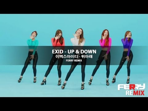 EXID - Up & Down (위아래) (Ferry Bounce Remix)