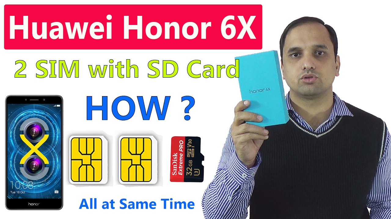 honor 6x carte sim Huawei Honor 6X: How to use Dual SIM with SD Card Simultaneously